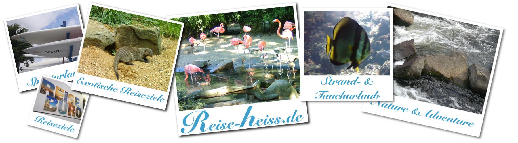 Urlaubsreif und heiß auf Reisen? www.reise-heiss.de